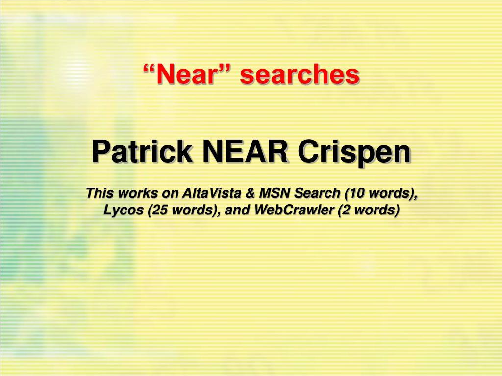 """""""Near"""" searches"""
