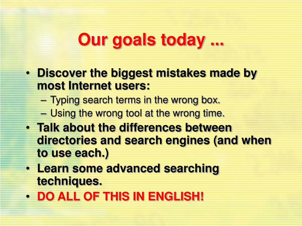 Our goals today ...