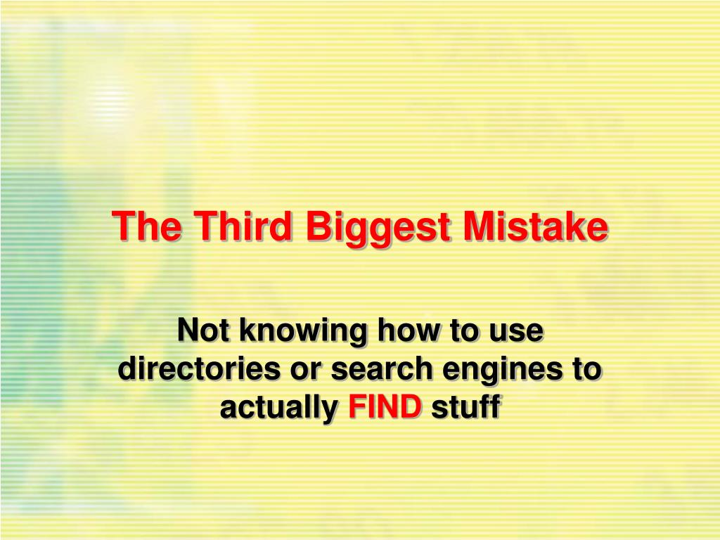 The Third Biggest Mistake
