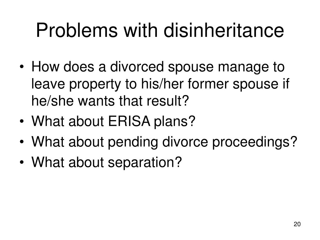 Problems with disinheritance