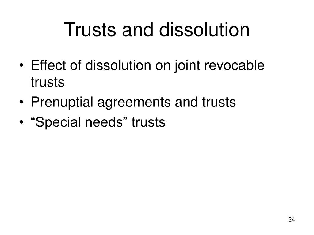 Trusts and dissolution