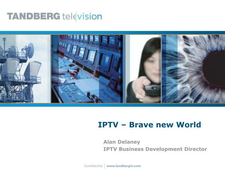 Iptv brave new world