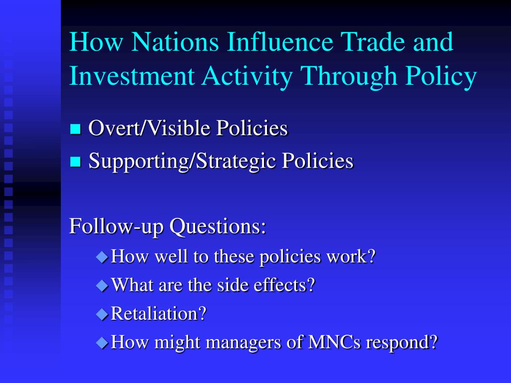 How Nations Influence Trade and Investment Activity Through Policy