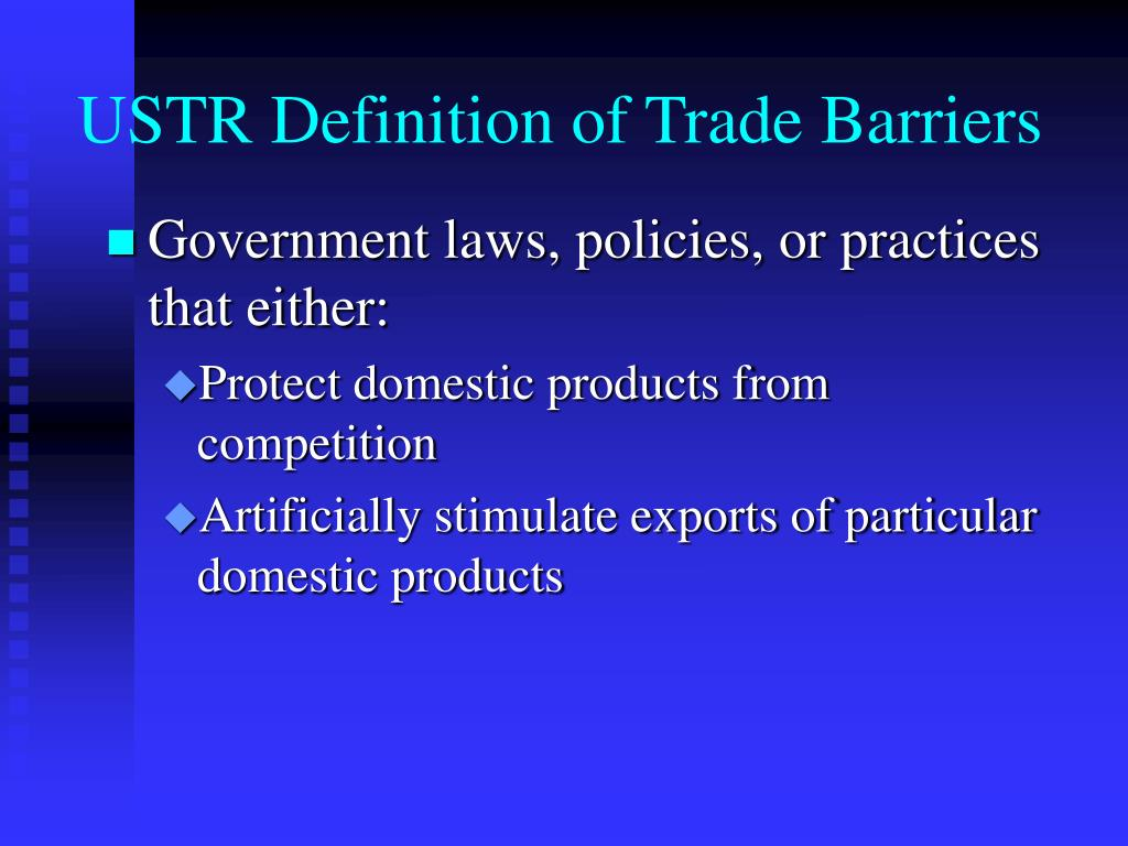 USTR Definition of Trade Barriers