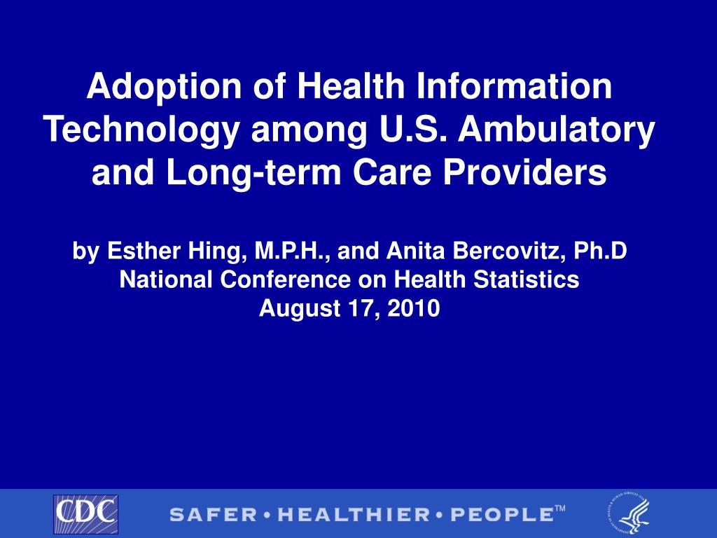 Adoption of Health Information Technology among U.S. Ambulatory and Long-term Care Providers