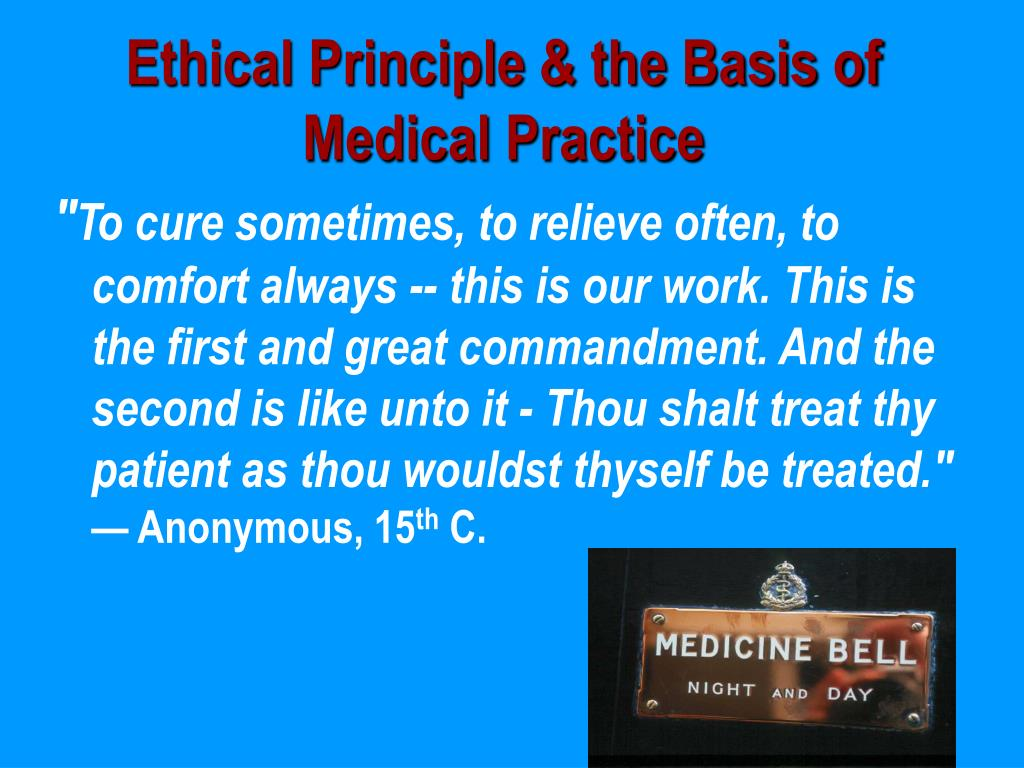 Ethical Principle & the Basis of Medical Practice
