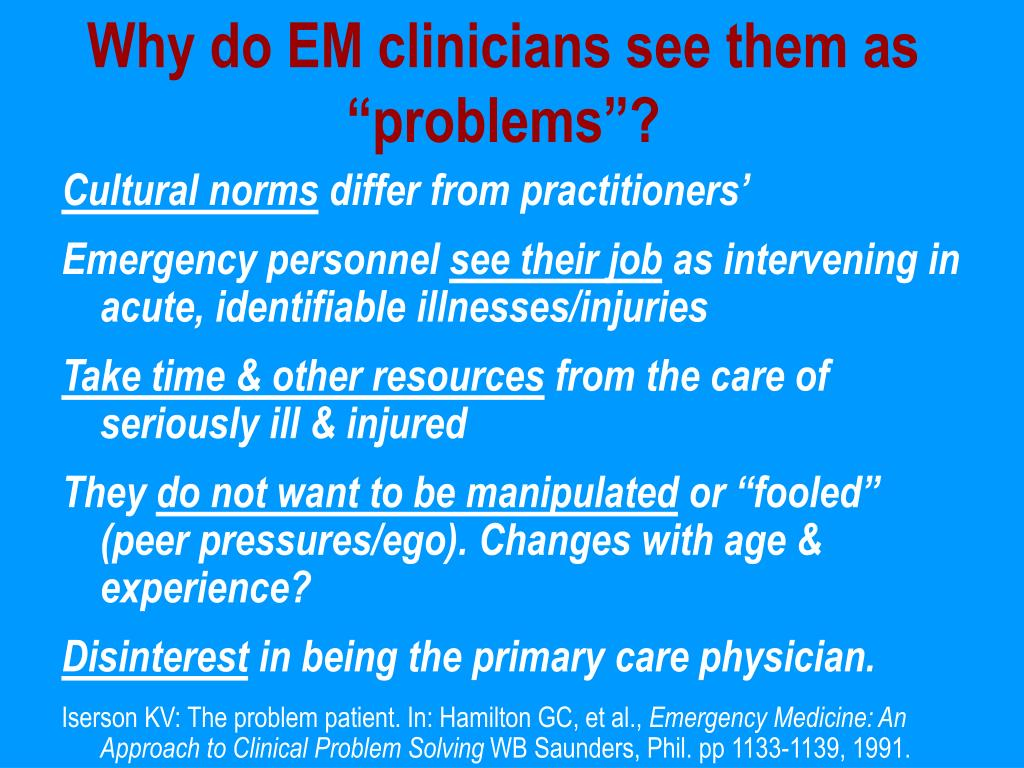 """Why do EM clinicians see them as """"problems""""?"""