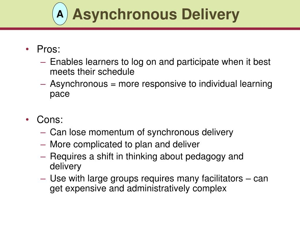 Asynchronous Delivery