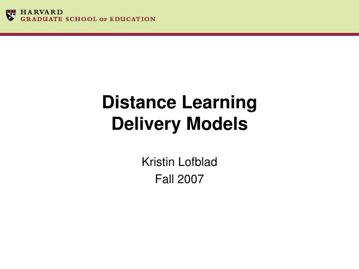 Distance learning delivery models