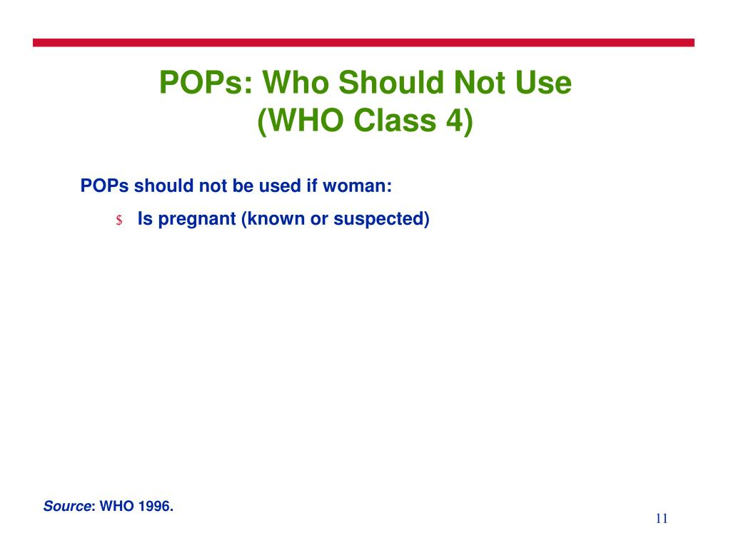 POPs: Who Should Not Use