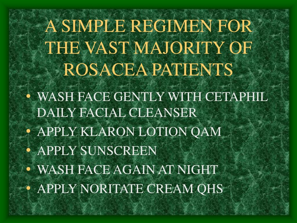 A SIMPLE REGIMEN FOR THE VAST MAJORITY OF ROSACEA PATIENTS
