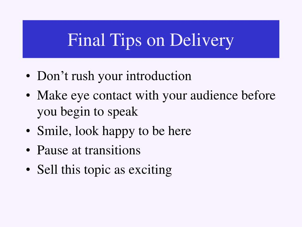 Final Tips on Delivery