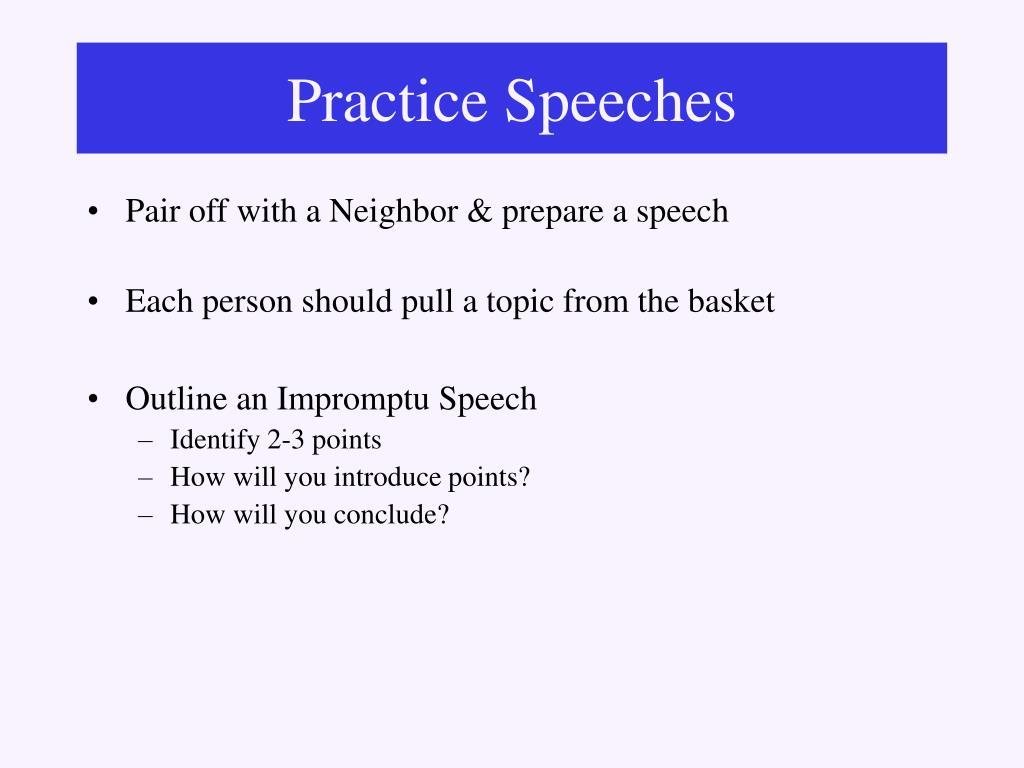 Practice Speeches