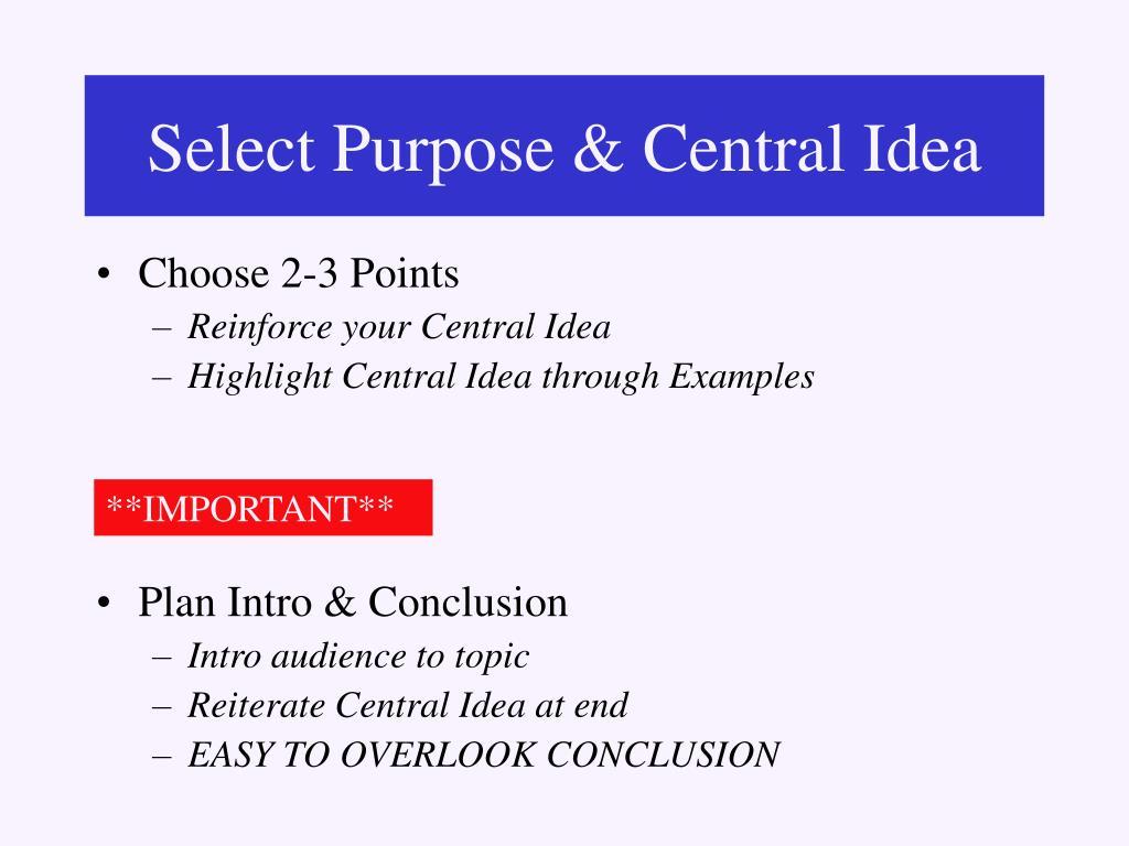 Select Purpose & Central Idea