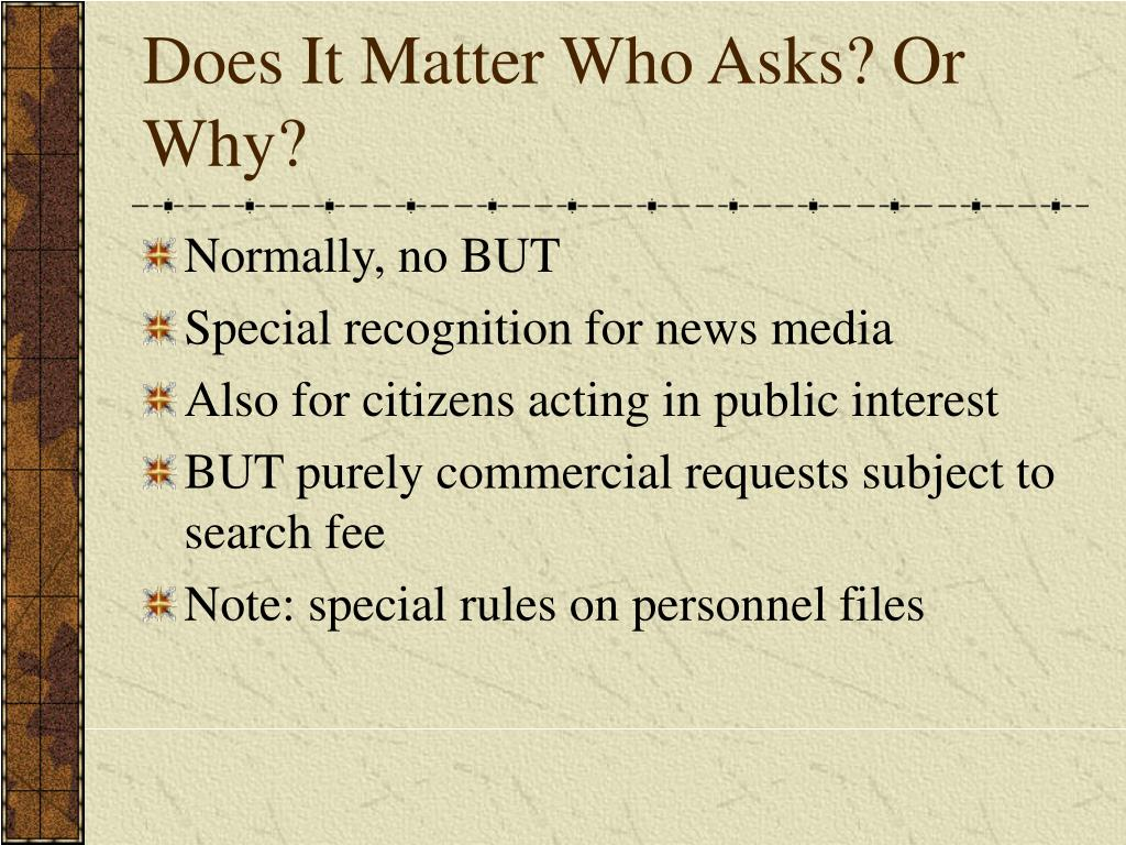 Does It Matter Who Asks? Or Why?