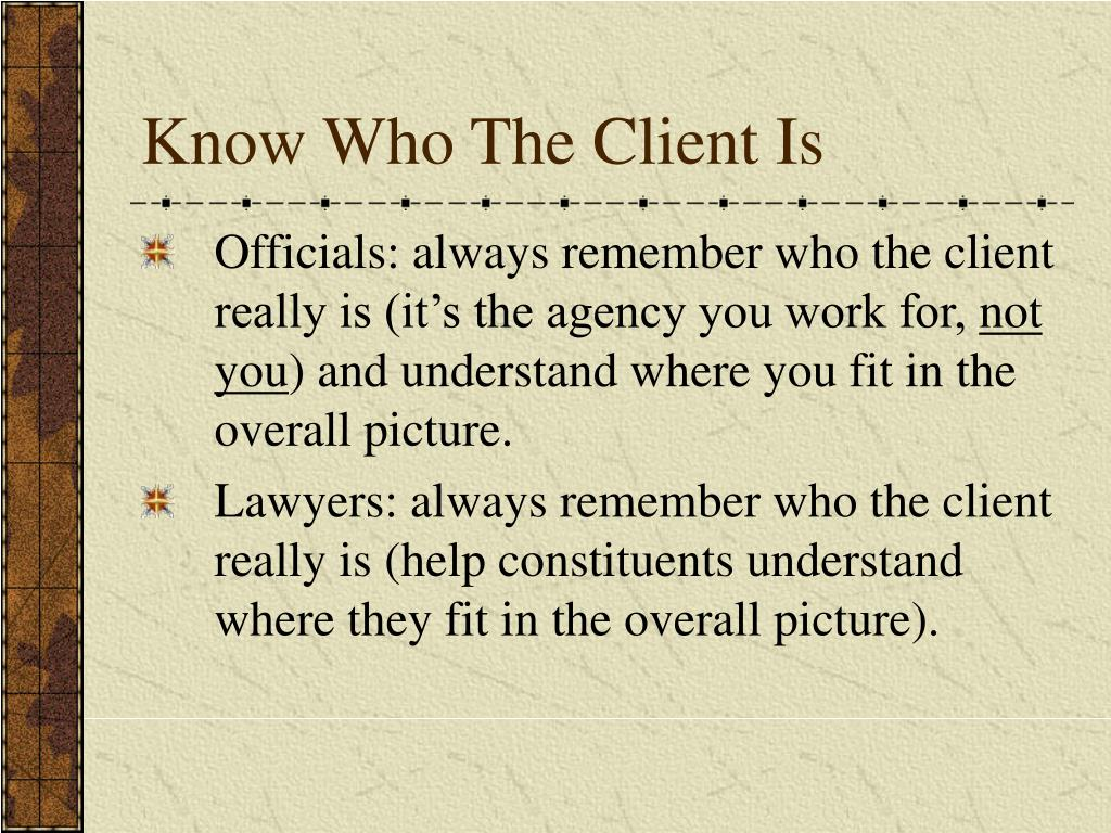 Know Who The Client Is