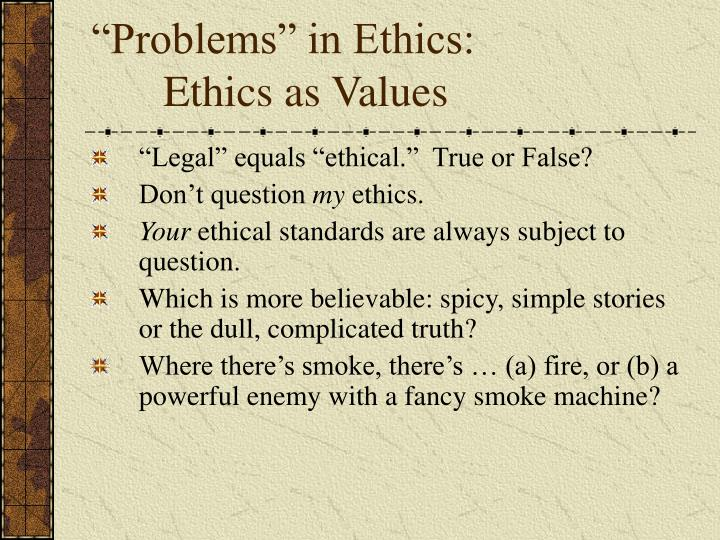 Problems in ethics ethics as values