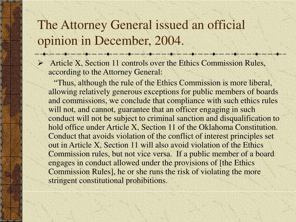 The Attorney General issued an official opinion in December, 2004.
