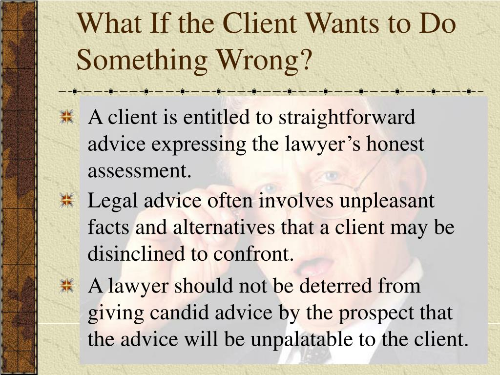 What If the Client Wants to Do Something Wrong?