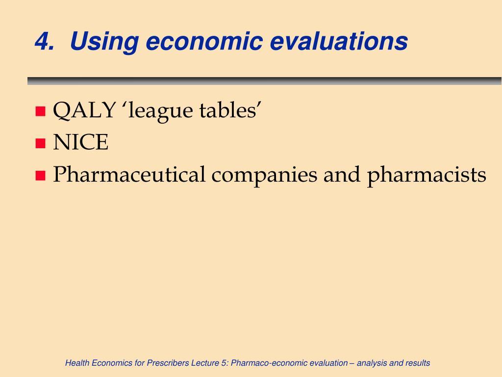 4.  Using economic evaluation