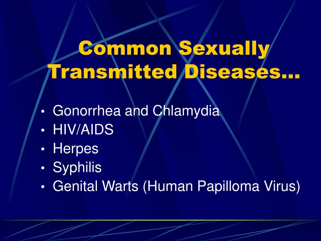 Common Sexually Transmitted Diseases…