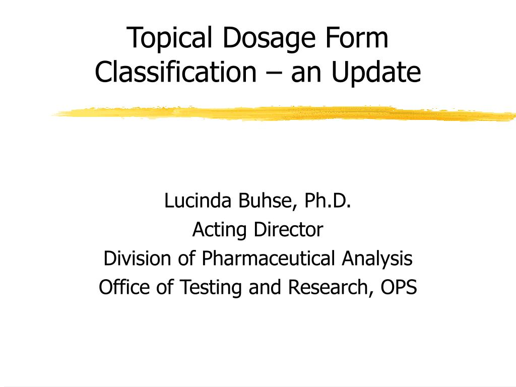 Topical Dosage Form Classification – an Update