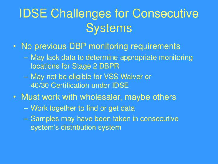 IDSE Challenges for Consecutive Systems