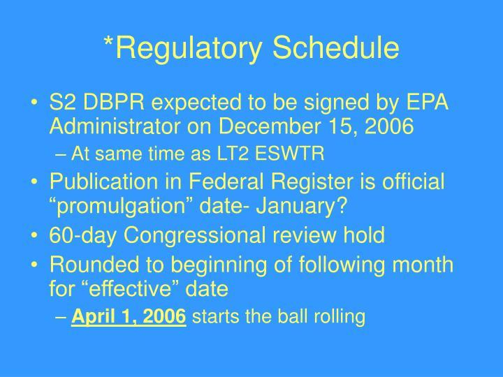 *Regulatory Schedule
