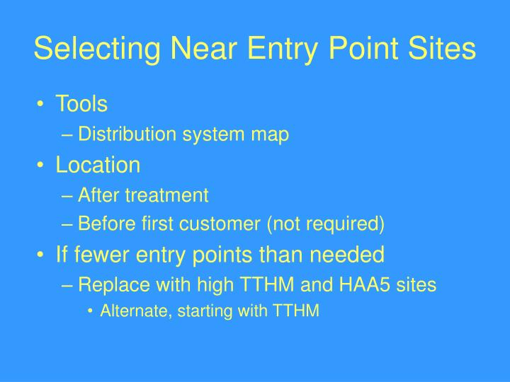 Selecting Near Entry Point Sites
