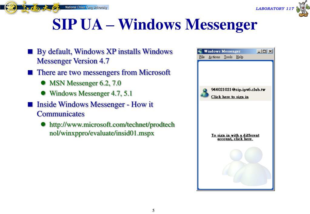 By default, Windows XP installs Windows Messenger Version