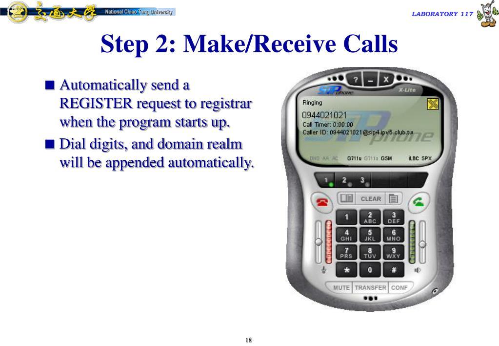 Step 2: Make/Receive Calls