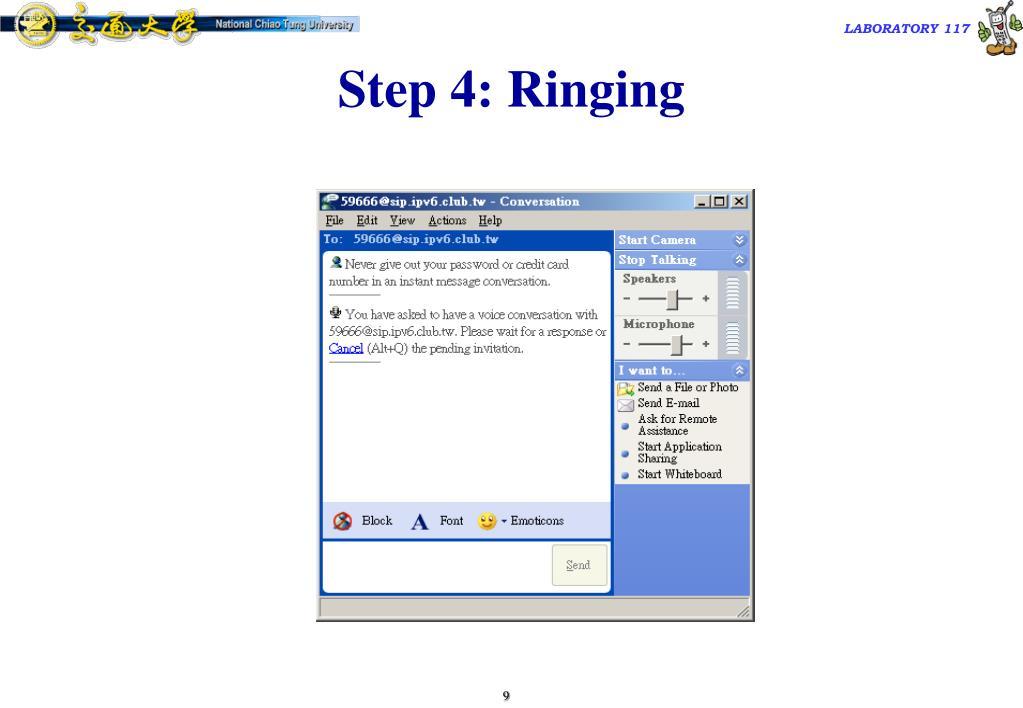 Step 4: Ringing