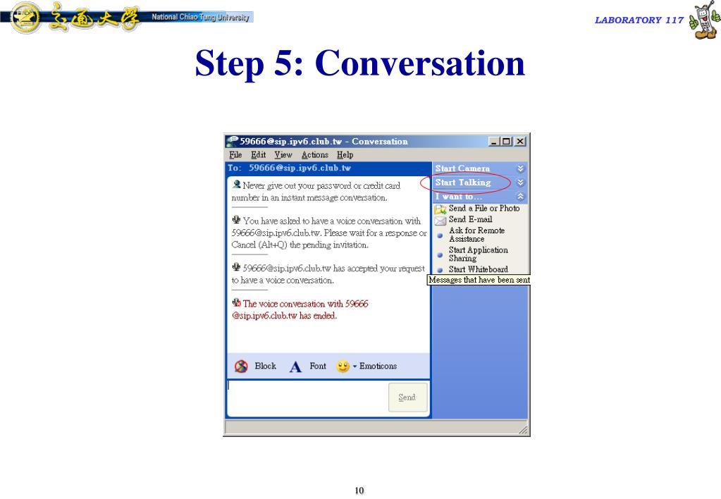 Step 5: Conversation
