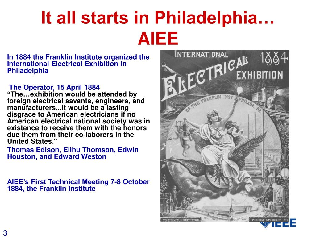 In 1884 the Franklin Institute organized the International Electrical Exhibition in Philadelphia