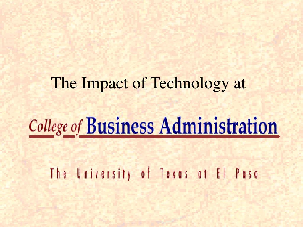 The Impact of Technology at