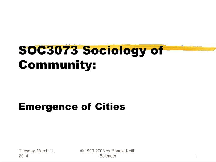 Soc3073 sociology of community emergence of cities