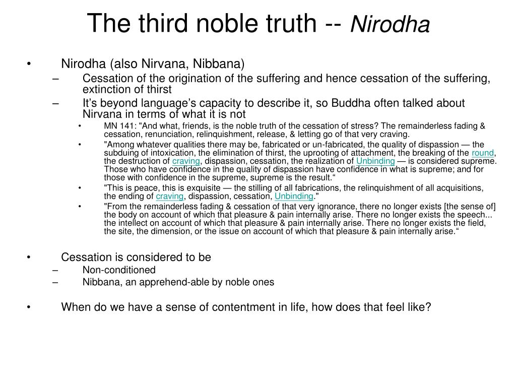 The third noble truth --