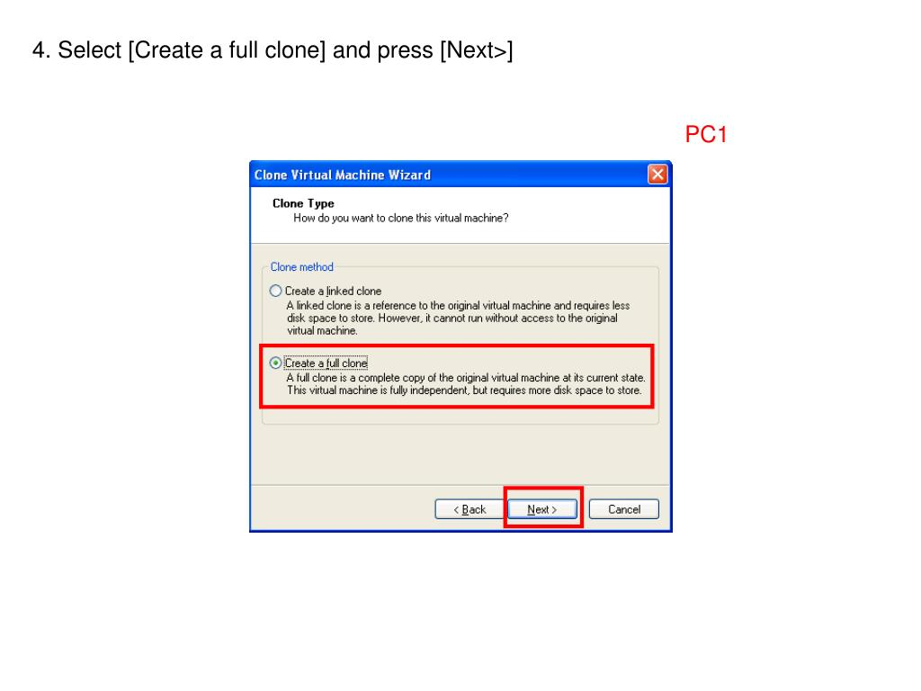 4. Select [Create a full clone] and press [Next>]