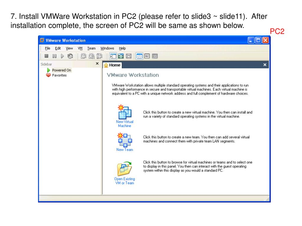 7. Install VMWare Workstation in PC2 (please refer to slide3 ~ slide11).  After installation complete, the screen of PC2 will be same as shown below.