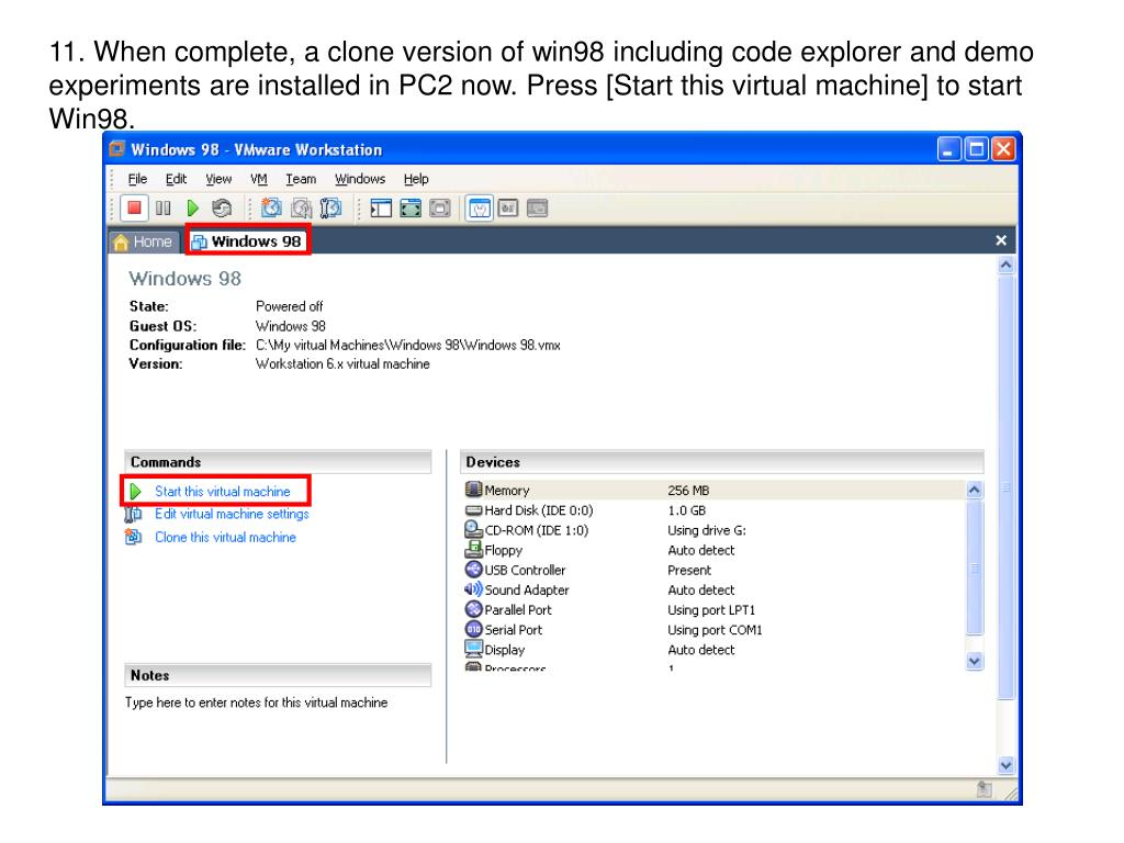 11. When complete, a clone version of win98 including code explorer and demo experiments are installed in PC2 now. Press [Start this virtual machine] to start Win98.