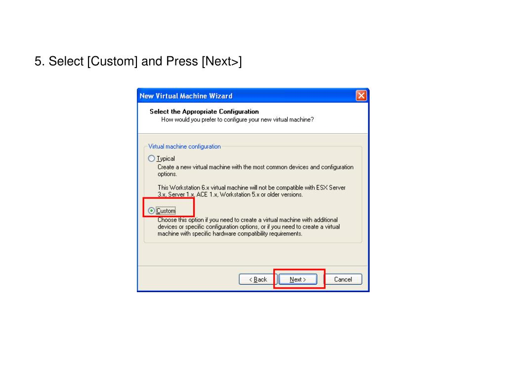 5. Select [Custom] and Press [Next>]