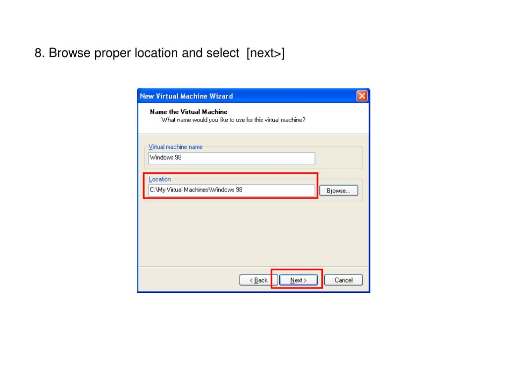 8. Browse proper location and select  [next>]