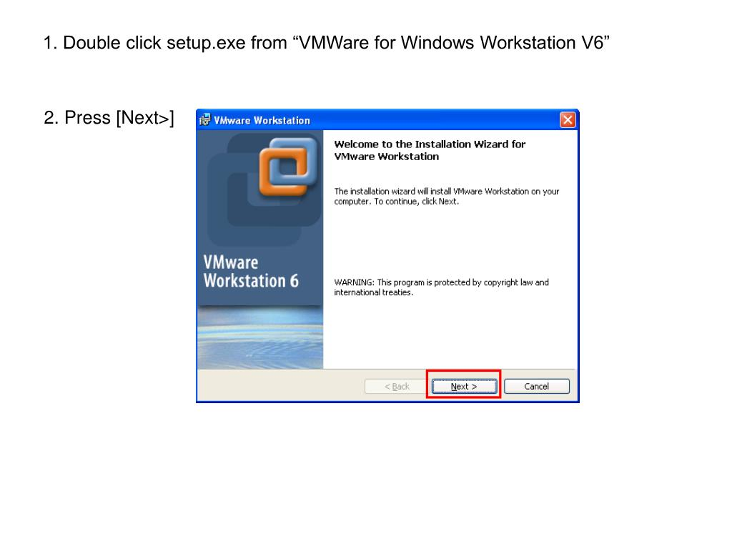 """1. Double click setup.exe from """"VMWare for Windows Workstation V6"""""""
