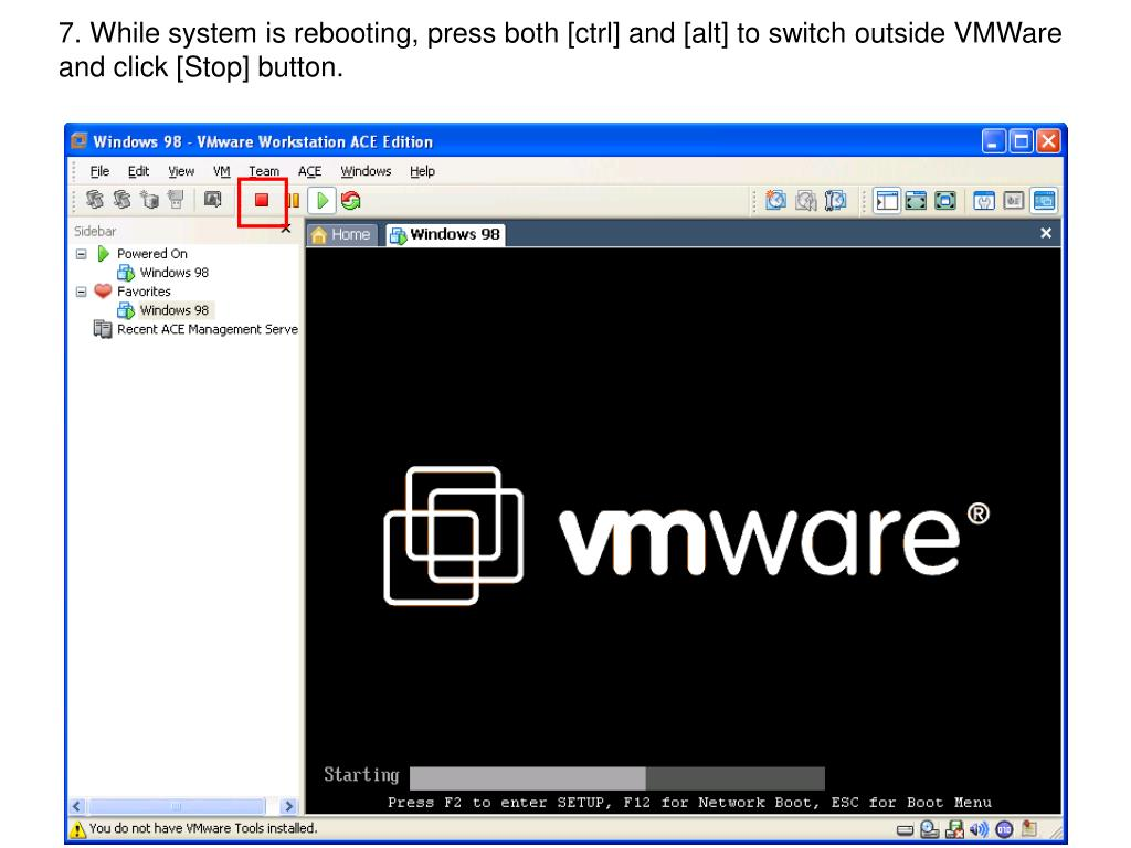 7. While system is rebooting, press both [ctrl] and [alt] to switch outside VMWare and click [Stop] button.