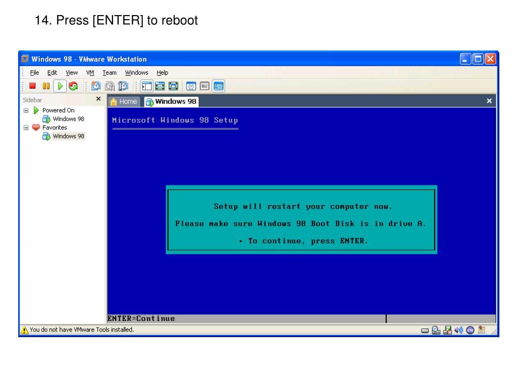 14. Press [ENTER] to reboot