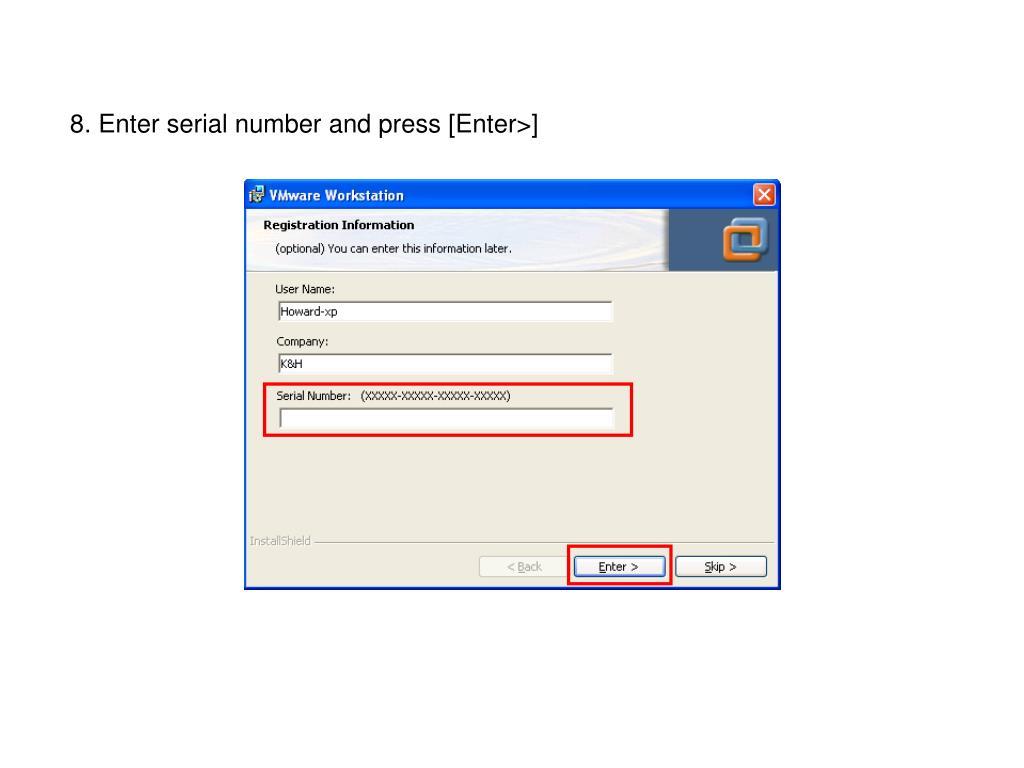 8. Enter serial number and press [Enter>]