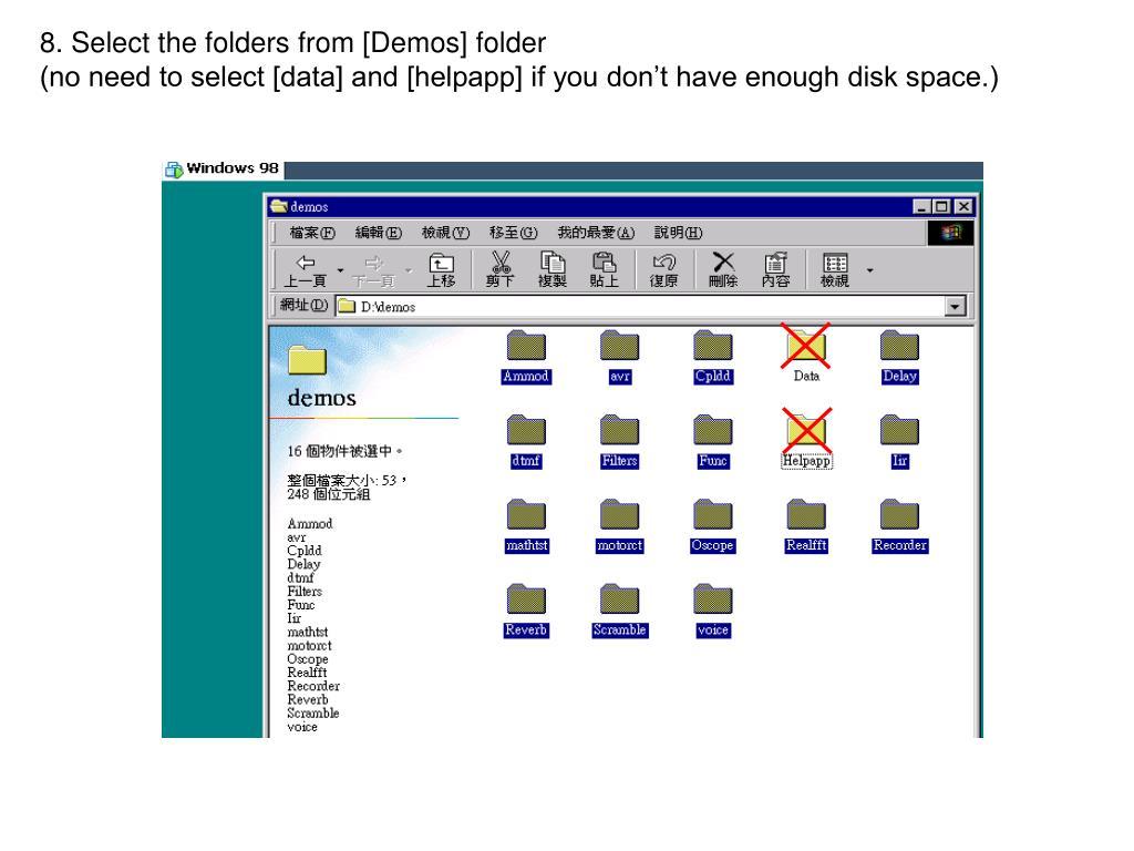 8. Select the folders from [Demos] folder