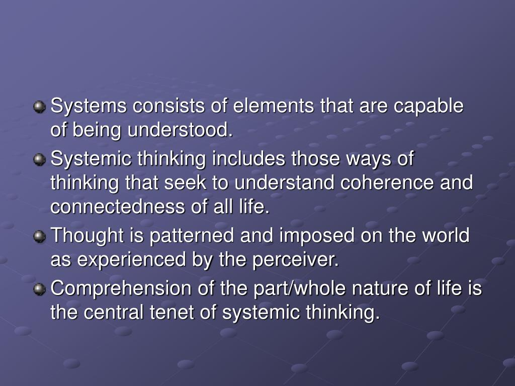 Systems consists of elements that are capable of being understood.