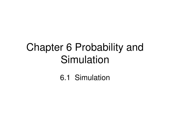 Chapter 6 probability and simulation