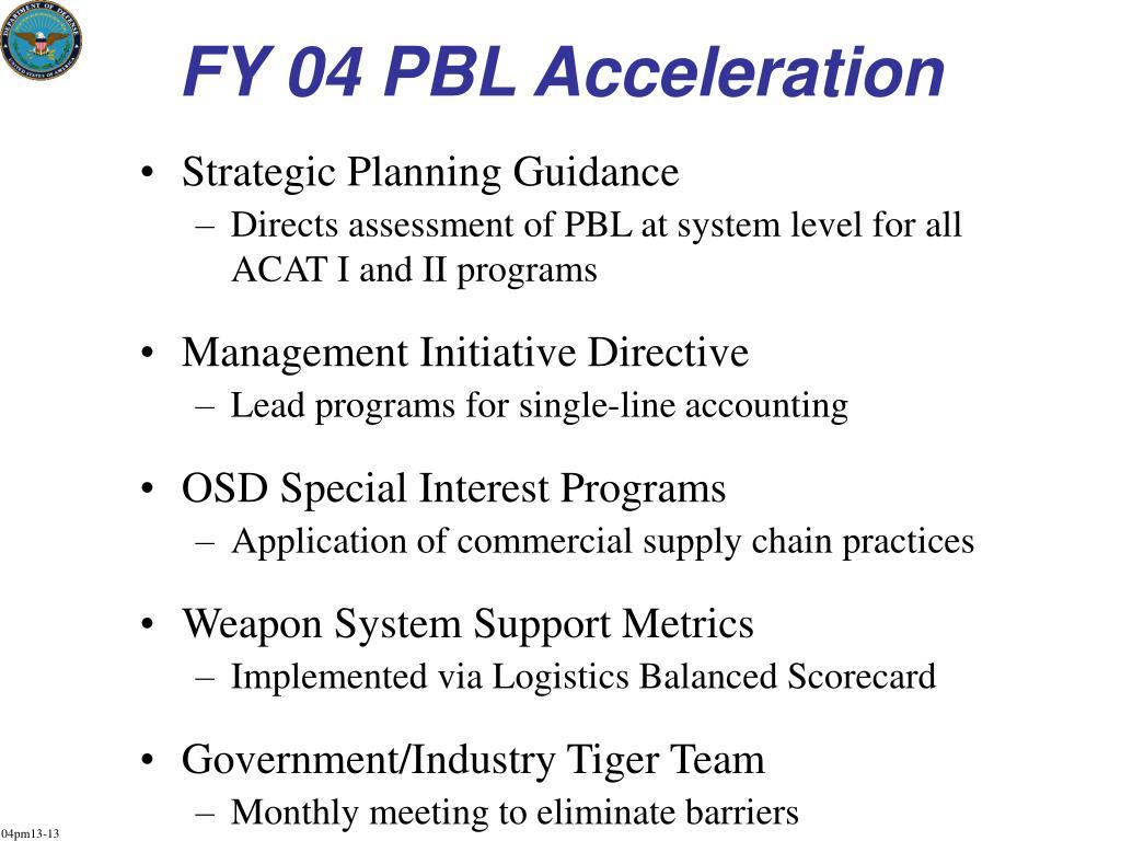 FY 04 PBL Acceleration